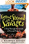 Getting Stoned with Savages: A Trip T...