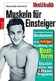 Men's Health: Muskeln für Einsteiger: Vom schmalen Hemd zum Muskelmann - Mit der richtigen Ernährung zur Bestform - Muskelplaner: das 4-Phasen-Programm - Michael Mejia, John Berardi