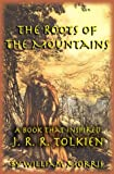 The Roots of the Mountain: A Book That Inspired J.R.R. Tolkein