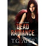 Dead Radiance (A Valkyrie Novel Book 1) ~ T.G. Ayer