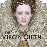 Elizabeth 1: The Virgin Queen
