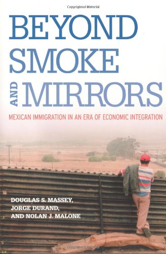 Beyond Smoke and Mirrors: Mexican Immigration in an Era...