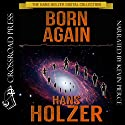 Born Again: The Hans Holzer Collection Audiobook by Hans Holzer Narrated by Kevin Pierce