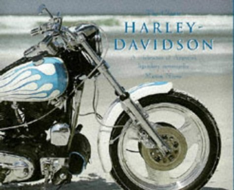 The Classic Harley-Davidson: A Celebration of America's Legendary Motorcycles, Norris,Martin