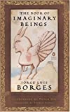 img - for The Book of Imaginary Beings (Penguin Classics Deluxe Edition) book / textbook / text book