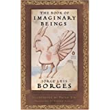 The Book of Imaginary Beings (Penguin Classics Deluxe Editions)by Jorge Luis Borges