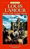 Ride the Dark Trail: Sackett (Louis L