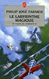 Le Fleuve de l'ternit, tome 4 : Le Labyrinthe magique