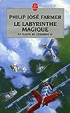 echange, troc Philip José Farmer - Le Fleuve de l'éternité, tome 4 : Le Labyrinthe magique