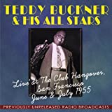 Teddy Buckner & His All Stars Live at The Club Hangover, San Francisco June & July 1955 - Previously Unreleased Radio Broadcasts
