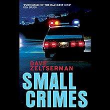 Small Crimes Audiobook by Dave Zeltserman Narrated by Joe Barrett