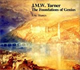 J.M.W. Turner: The Foundations of Genius (0915577100) by Eric Shanes