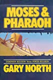 Moses and Pharaoh: Dominion Religion Versus Power Religion (0930464052) by North, Gary