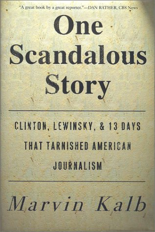 Sale alerts for Free Press One Scandalous Story: Clinton, Lewinsky, and Thirteen Days That Tarnished American Journalism - Covvet