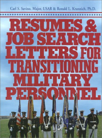 Resumes and Job Search Letters for Transitioning Military Personnel