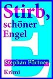Stirb, schöner Engel: Der fünfte Köbi Krimi  Zürcher Krimipreis 2011 (Köbi Krimis) (German Edition)