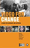 Video for Change: A Guide for Advocacy and Activism (0745324126) by Gregory, Sam