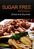 Sugar-Free Solution - Snack and Gourmet Recipes - 2 book pack