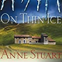 On Thin Ice: Ice Series, Book 6 Audiobook by Anne Stuart Narrated by Xe Sands
