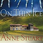 On Thin Ice: Ice Series, Book 6 (       UNABRIDGED) by Anne Stuart Narrated by Xe Sands