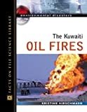 The Kuwaiti Oil Fires (Environmental Disasters (Facts on File))