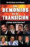 img - for Los demonios de la transicion: Como exorcizarlos? (Spanish Edition) book / textbook / text book