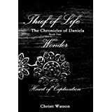 Thief Of Life: The Chronicles Of Daniela-Book One ~ Christi Watson