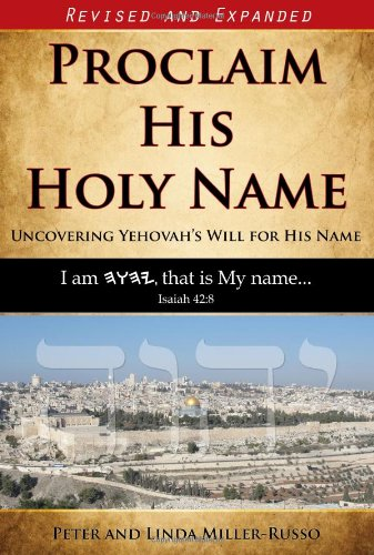 Proclaim His Holy Name: Uncovering Yehovah's Will for His Name