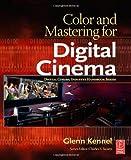 echange, troc Glenn Kennel - Color and Mastering for Digital Cinema