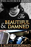 The Beautiful and Damned (Annotated, with Audiobook Access) (Fiction Classics 18)
