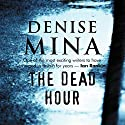 The Dead Hour Audiobook by Denise Mina Narrated by Katy Anderson