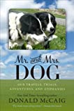 Mr. and Mrs. Dog: Our Travels, Trials, Adventures, and Epiphanies (0813934508) by McCaig, Donald