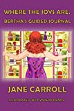 Where the Joys Are: Bertha's Guided Journal (The Bertha Series Book 3)