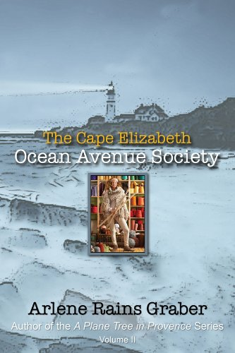 Book: The Cape Elizabeth Ocean Avenue Society (Plane Tree in Provence Series) by Arlene Rains Graber