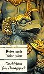Reise nach Indonesien: Geschichten f�...