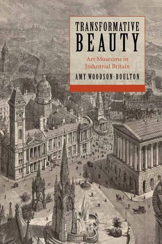 Image for publication on Transformative Beauty: Art Museums in Industrial Britain