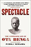img - for Spectacle: The Astonishing Life of Ota Benga book / textbook / text book