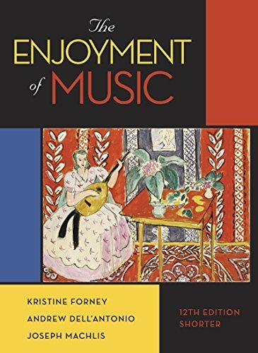 The Enjoyment of Music (Twelfth Shorter Edition) by Kristine Forney (2015-05-01) PDF