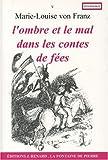 L'ombre et le mal dans les contes de fées (French Edition) (2716312567) by Marie-Louise von Franz