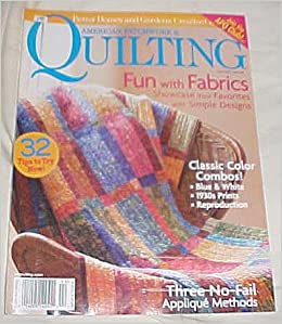 American Patchwork Quilting April 2007 Issue 85 Better