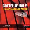 Ein anständiger Mord (German Edition) (       UNABRIDGED) by Gretelise Holm, Ullstein Verlag (translator), Jörg Schwerzer (translator) Narrated by Marion Reuter