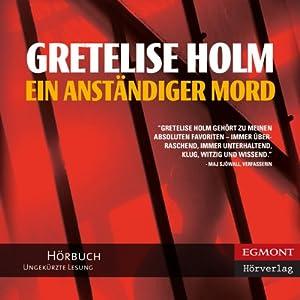 Ein anständiger Mord (German Edition)   [Gretelise Holm, Ullstein Verlag (translator), Jörg Schwerzer (translator)]