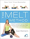 img - for The MELT Method: A Breakthrough Self-Treatment System to Eliminate Chronic Pain, Erase the Signs of Aging, and Feel Fantastic in Just 10 Minutes a Day! book / textbook / text book