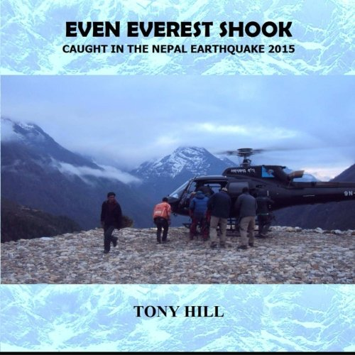 Even Everest Shook: Caught in the Nepal Earthquake 2015