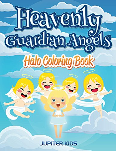Heavenly Guardian Angels: Halo Coloring Book (Angels Coloring and Art Book Series)