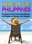 Living in the Philippines: Everything...