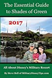 The Essential Guide to Shades of Green 2017: Your Guide to Walt Disney World's Military Resort