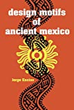 img - for Design Motifs of Ancient Mexico (Dover Pictorial Archive) book / textbook / text book