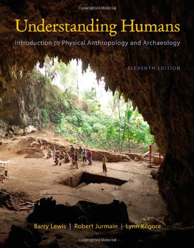 Cengage Advantage Books: Understanding Humans: An Introduction to Physical Anthropology and Archaeology