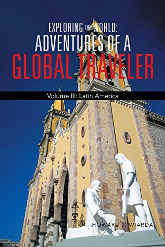 exploring-the-world-adventures-of-a-global-traveler-volume-iii-latin-america-english-edition